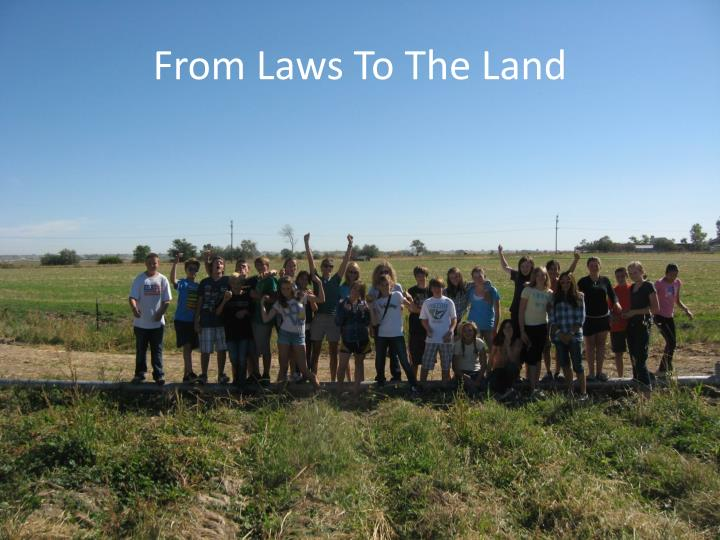 From Laws To The Land