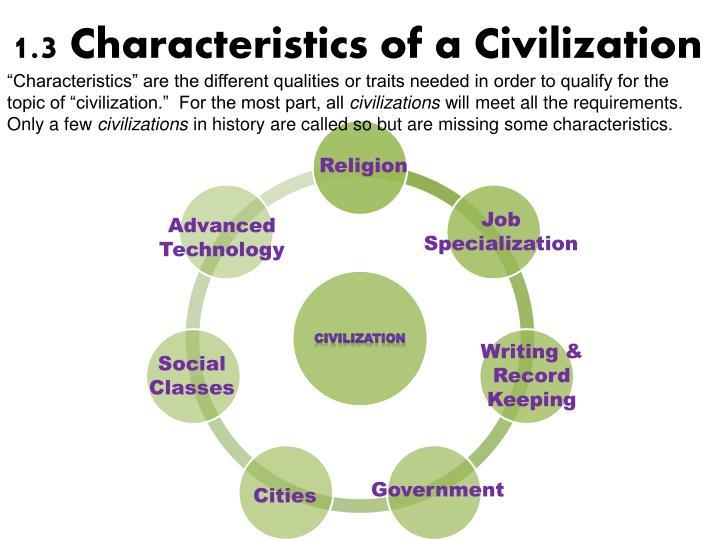 1.3 Characteristics of a Civilization