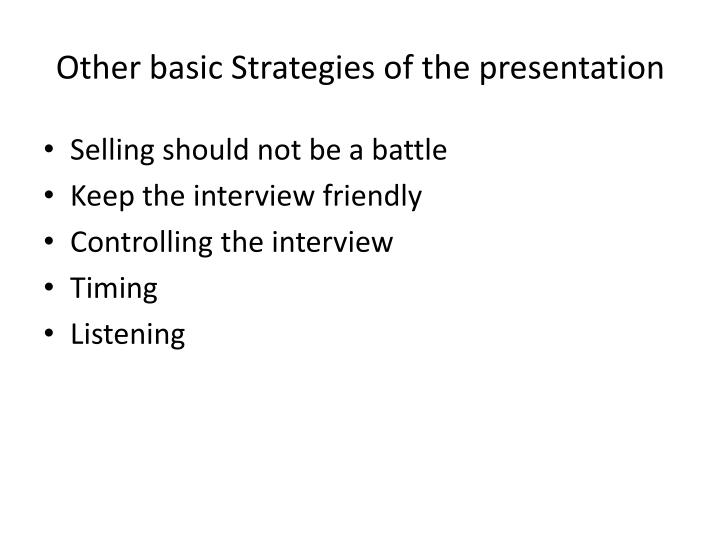 Other basic Strategies of the presentation