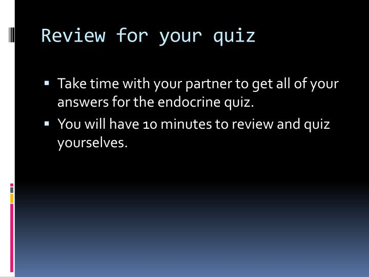 Review for your quiz