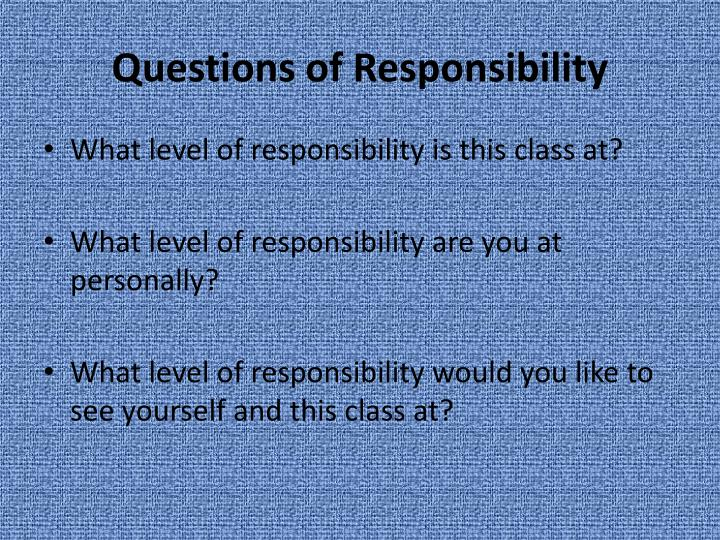 Questions of Responsibility