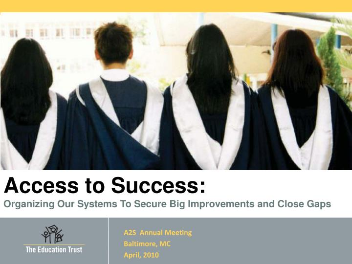 College access and success organizing our systems to secure big improvements