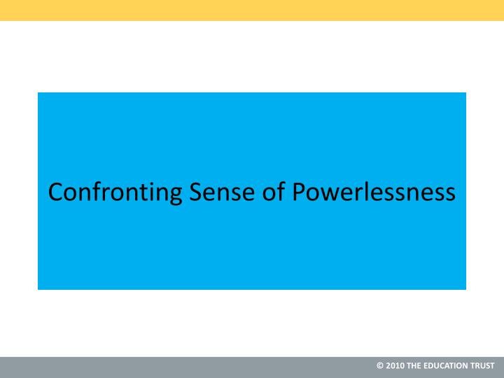 Confronting Sense of Powerlessness