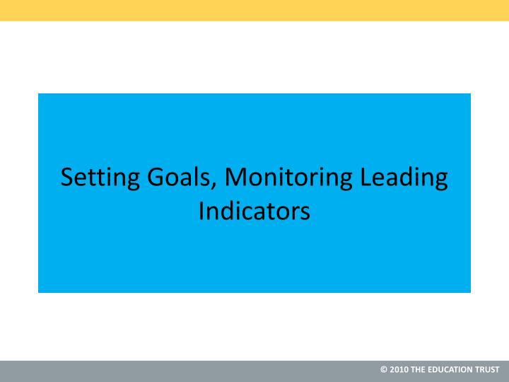 Setting Goals, Monitoring Leading Indicators