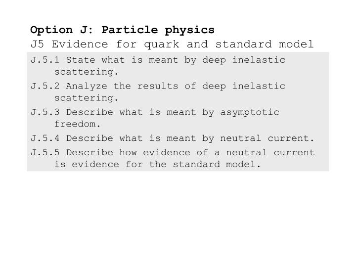 Option j particle physics j5 evidence for quark and standard model