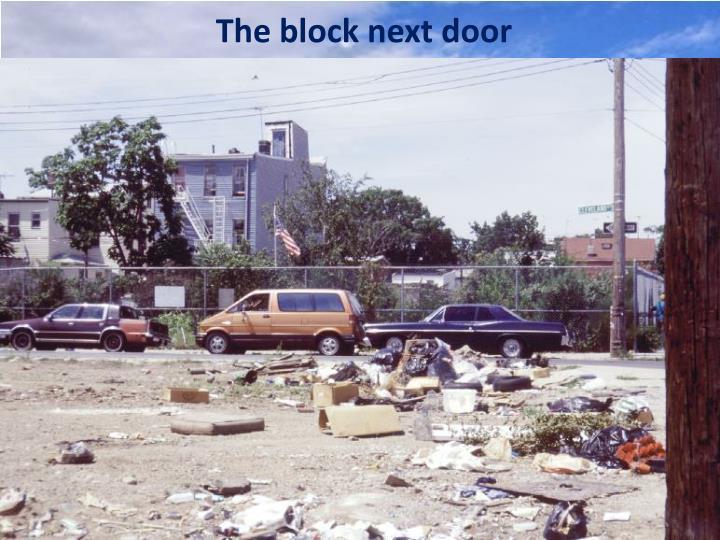 The block next door