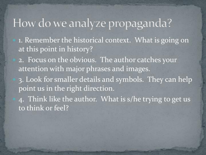 How do we analyze propaganda?