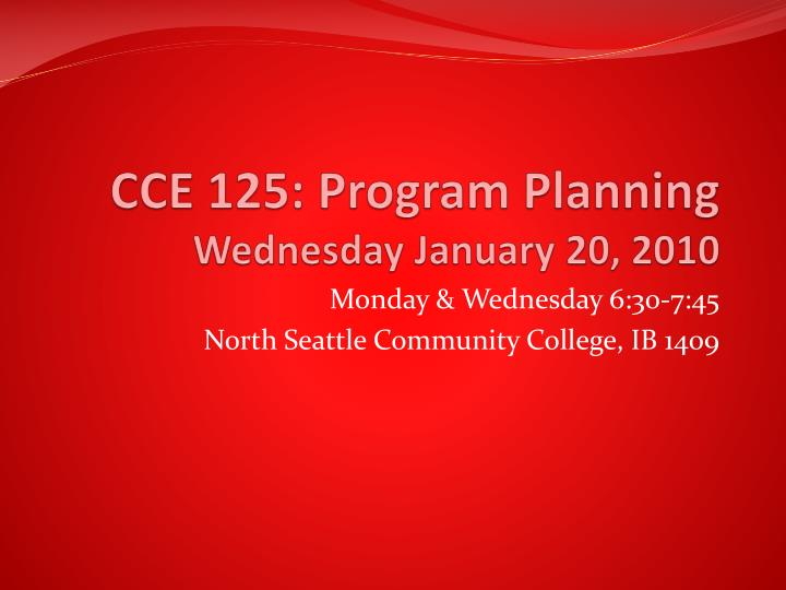 Cce 125 program planning wednesday january 20 2010