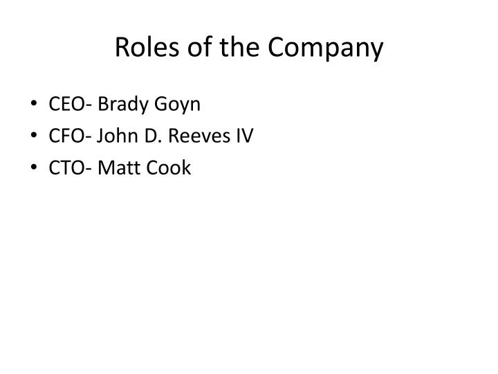 Roles of the Company