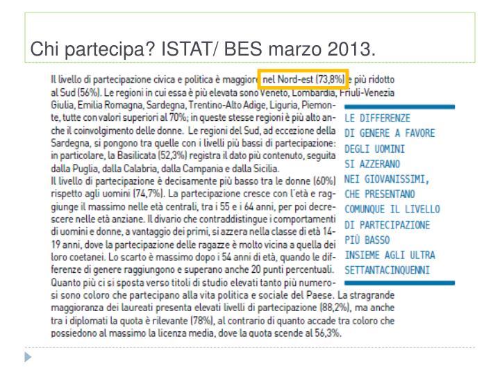 Chi partecipa? ISTAT/ BES marzo 2013.