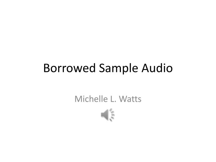 Borrowed sample audio