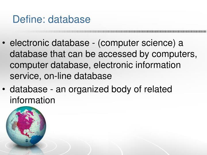 Define: database