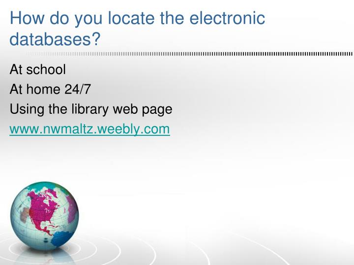 How do you locate the electronic  databases?