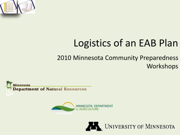 Logistics of an eab plan