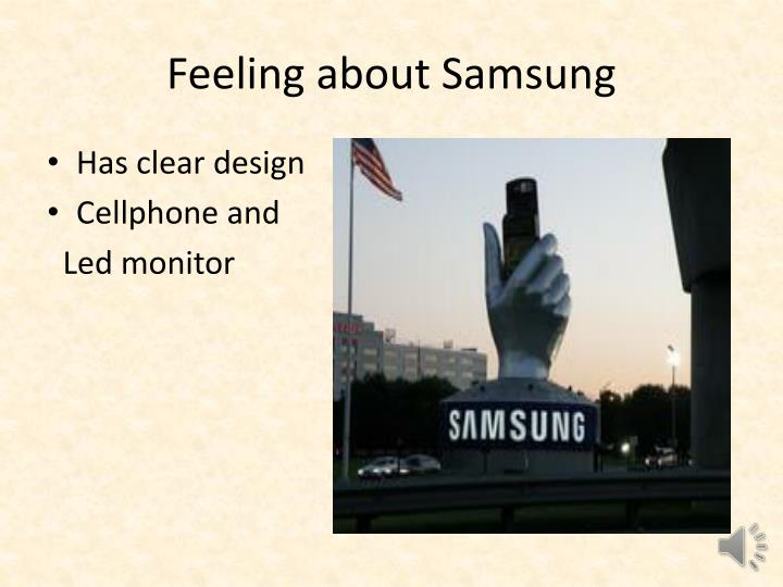 Feeling about Samsung