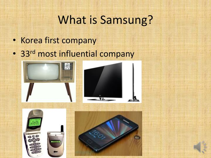 What is Samsung?
