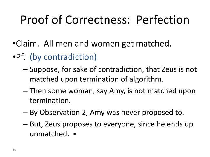 Proof of Correctness:  Perfection