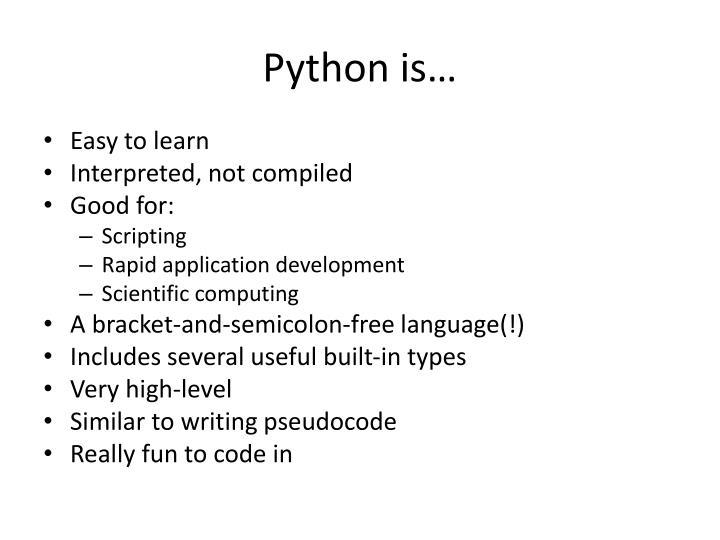 Python is…