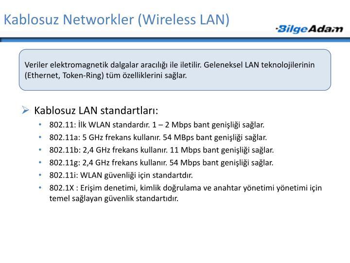 Kablosuz Networkler (Wireless LAN)