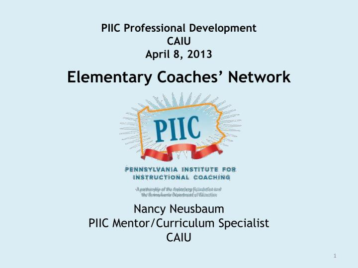 Piic professional development caiu april 8 2013 elementary coaches network