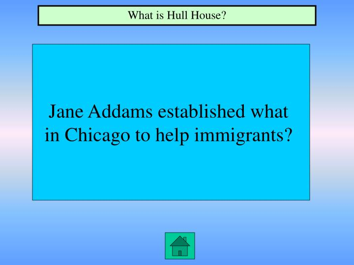 What is Hull House?
