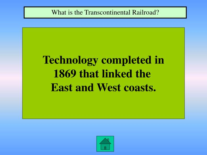 What is the Transcontinental Railroad?