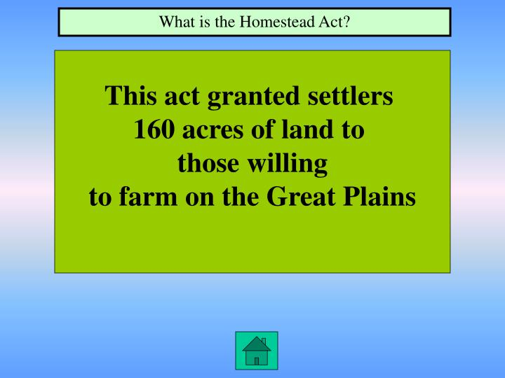 What is the Homestead Act?