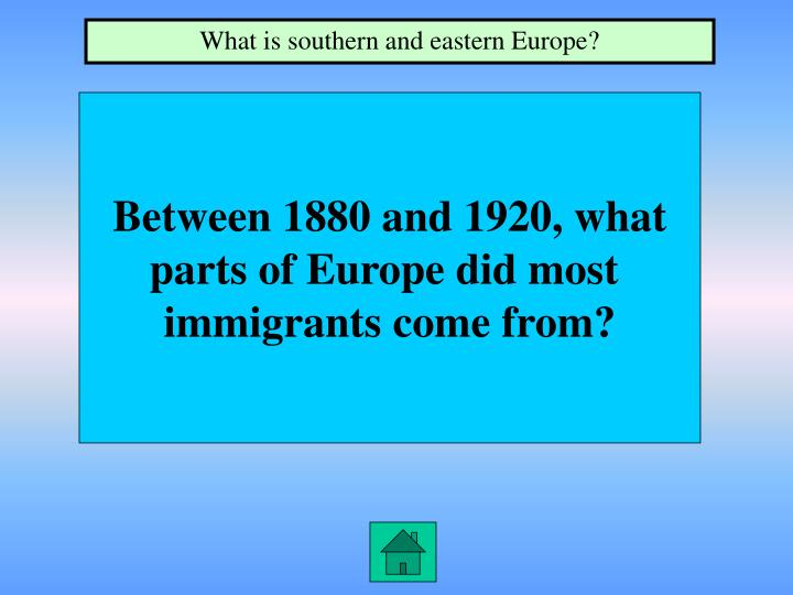 What is southern and eastern Europe?