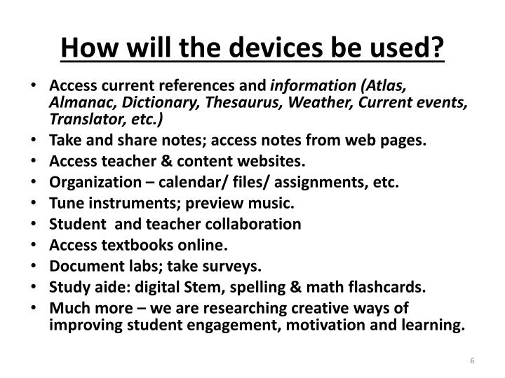 How will the devices be used?