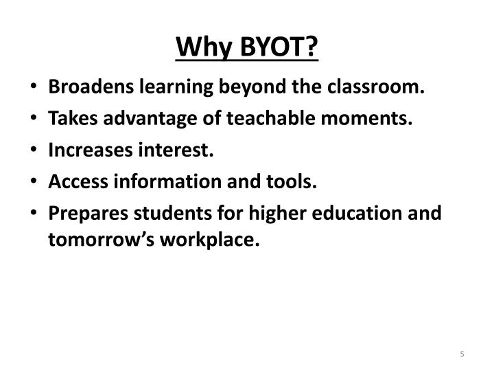 Why BYOT?