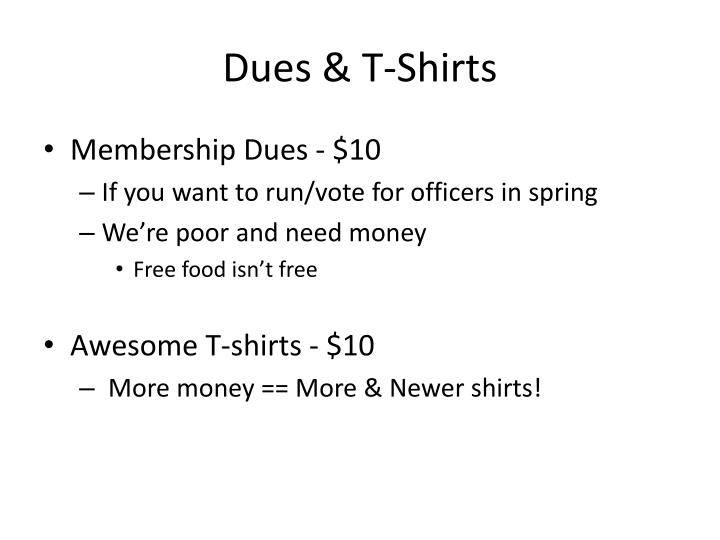 Dues & T-Shirts