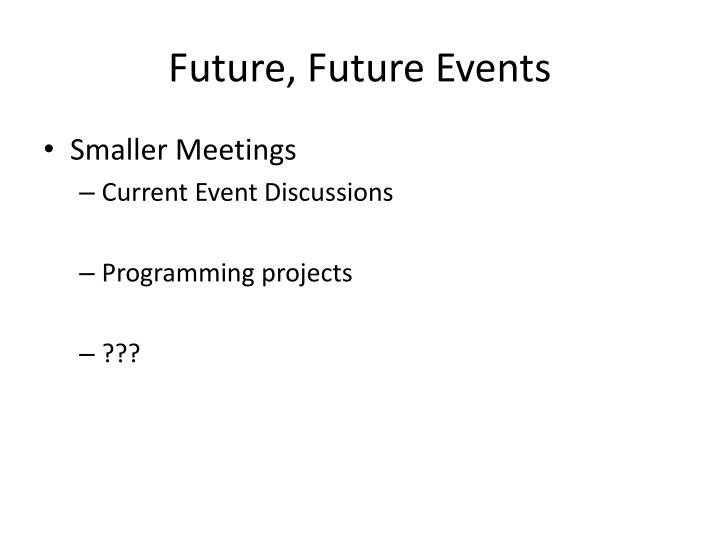 Future, Future Events