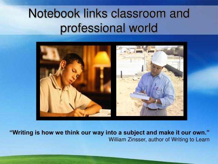 Notebook links classroom and professional world