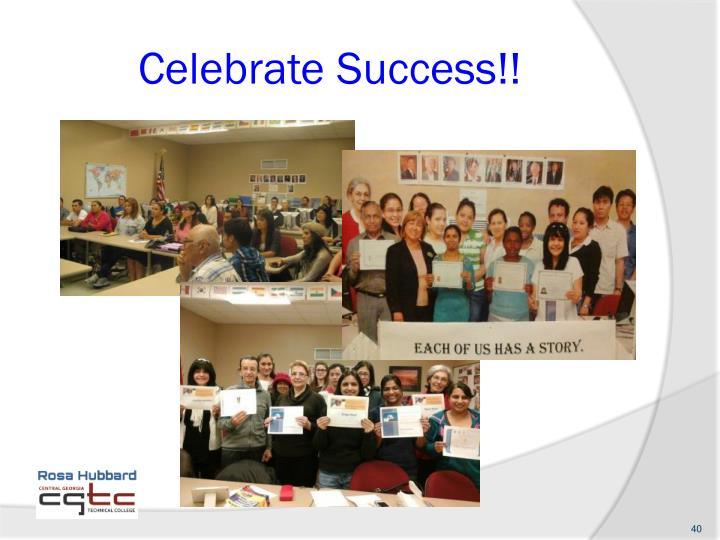 Celebrate Success!!
