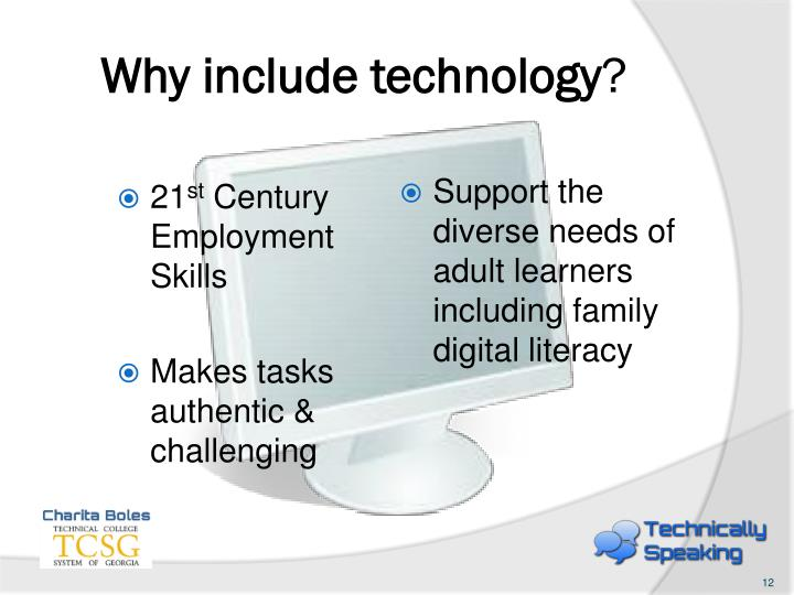 Why include technology
