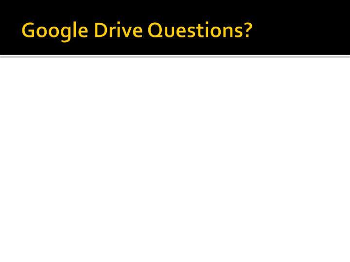 Google Drive Questions?