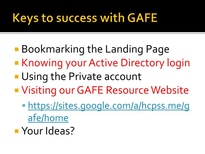 Keys to success with GAFE
