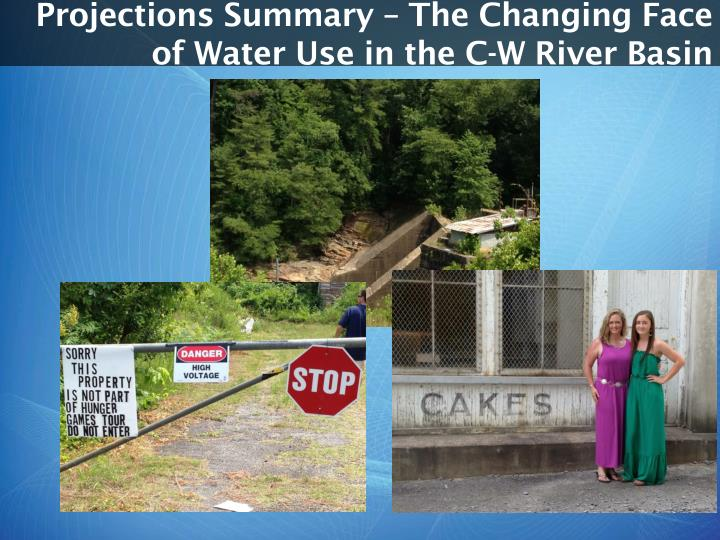 Projections Summary – The Changing Face of Water Use in the C-W Ri