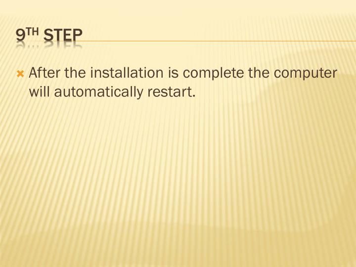 After the installation is complete the computer will automatically restart.
