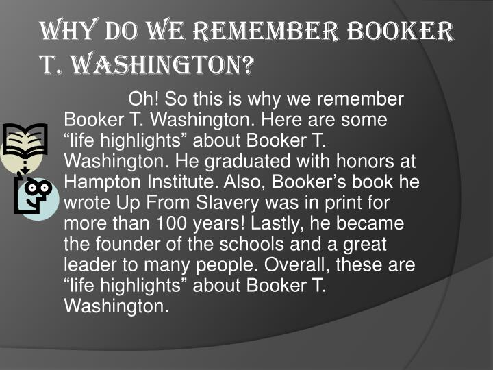 Why do we remember booker t washington
