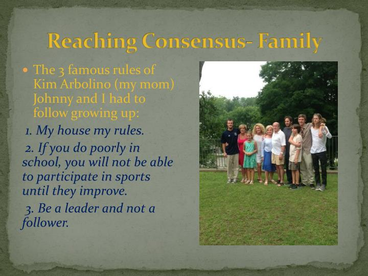 Reaching Consensus- Family
