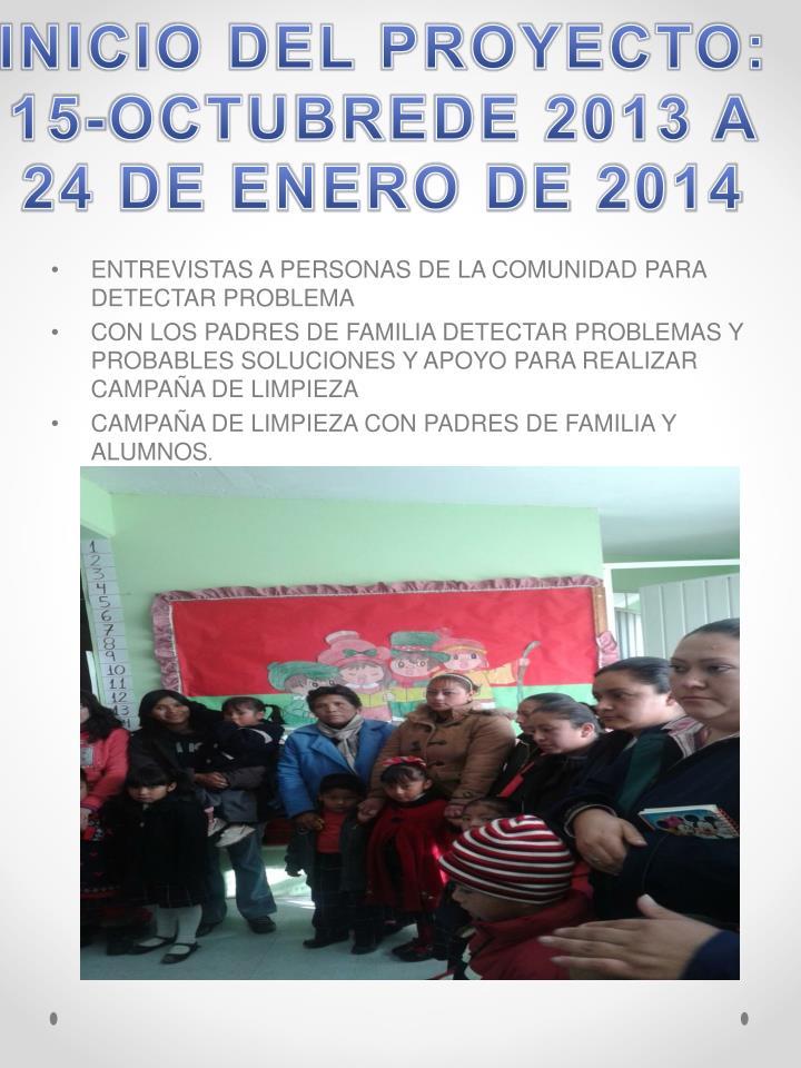 INICIO DEL PROYECTO: 15-OCTUBREDE 2013 A 24 DE ENERO DE 2014