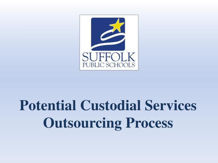 Potential custodial services outsourcing process