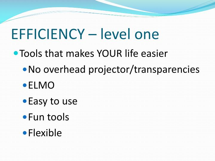 EFFICIENCY – level one