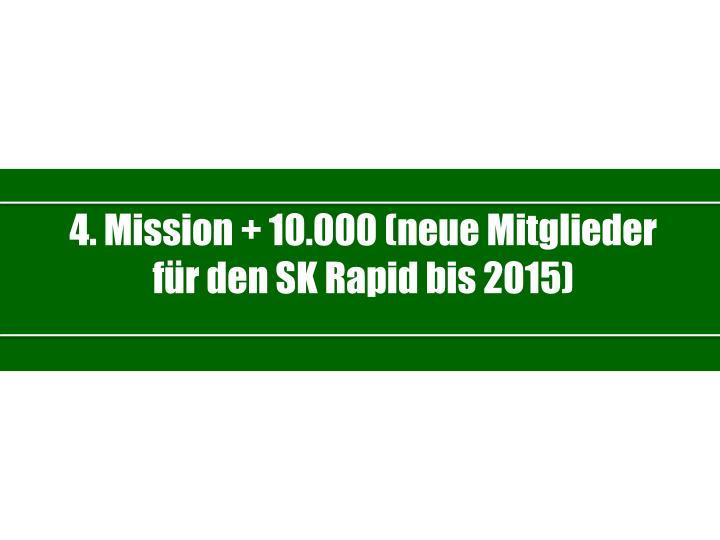 4. Mission + 10.000 (neue Mitglieder für den SK Rapid bis 2015)