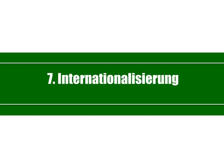 7. Internationalisierung