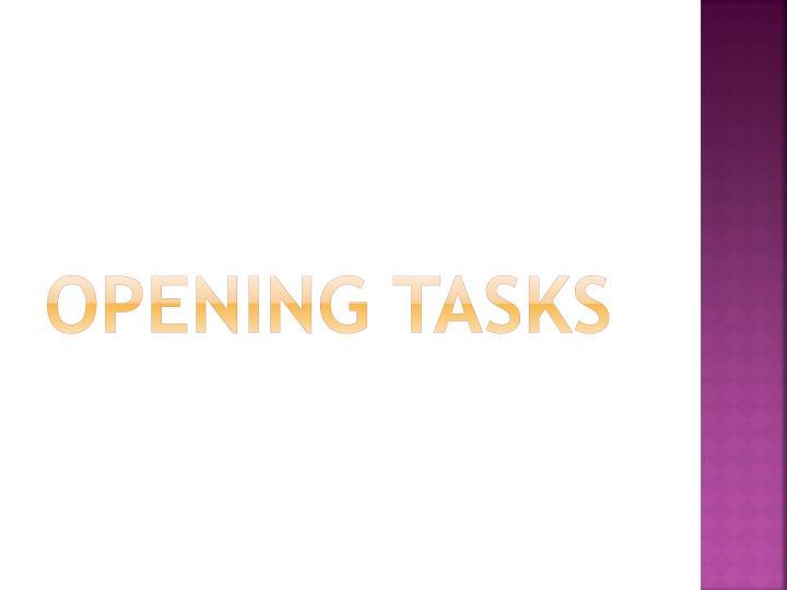 Opening Tasks