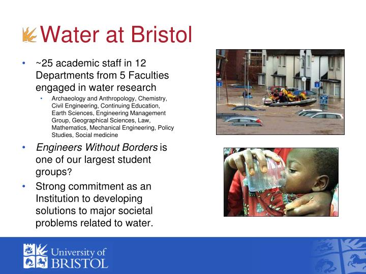 ~25 academic staff in 12 Departments from 5 Faculties engaged in water research