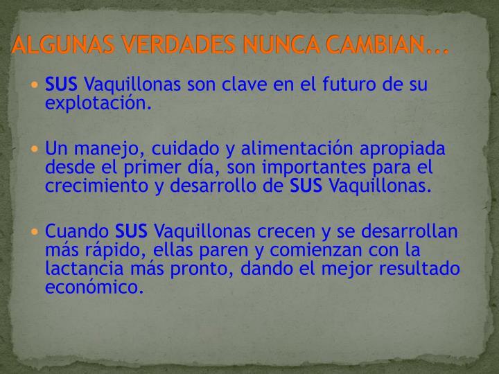 ALGUNAS VERDADES NUNCA CAMBIAN...