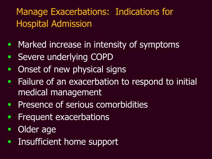 Manage Exacerbations:  Indications for Hospital Admission